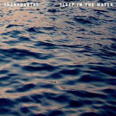 SNAKADAKTAL – SLEEP IN THE WATER