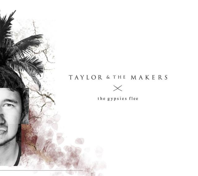 TAYLOR AND THE MAKERS – GYPSIES FLEE