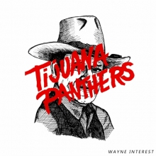 Tijuana Panthers – Wayne Interest