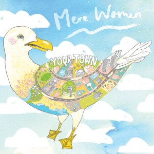 Mere Women – Your Town