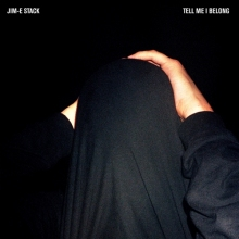 Jim-E Stack – Tell Me I Belong