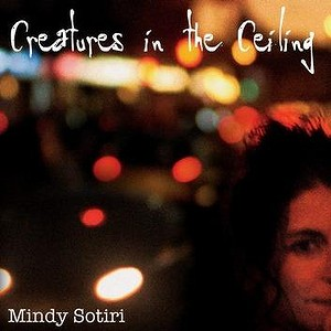 Mindy Sotiri – Creatures in the Ceiling