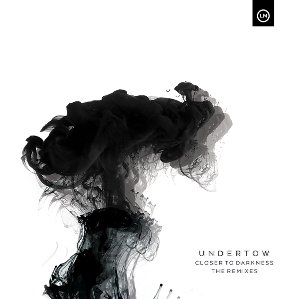 Undertow – Closer to Darkness The Remixes