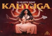 In Hearts Wake – Kaliyuga