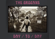 The Grogans – Day/To/Day
