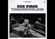 Bob Evans – Tomorrowland
